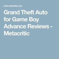 Grand Theft Auto for Game Boy Advance Reviews - Metacritic