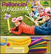 Prezzi e Sconti: #Palloncini intrecciati edito da Editoriale scienza  ad Euro 16.92 in #Libro #Bambini e ragazzi