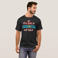 I Love You To Kazakhstan And Back Country Tshirt