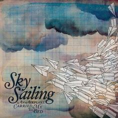 Sky Sailing - An Airplane Carried Me To Bed