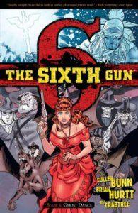 The Sixth Gun Volume 6: Ghost Dance TP: Cullen Bunn, Brian Hurtt, Bill Crabtree: 9781620100165: Amazon.com: Books