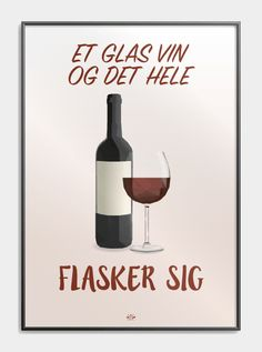 "Vin plakat - ordspil ""et glas vin og det hele flasker sig"" - plakat Sign Quotes, Qoutes, Cool Picture Frames, Nostalgic Pictures, Lame Jokes, Funny Posters, Pen And Paper, Free Prints, Woman Quotes"