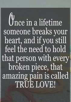 True love quotes - When someone broke youe heart but still in your broken heart that is true love Hurt Quotes, True Love Quotes, Great Quotes, Quotes To Live By, Me Quotes, Inspirational Quotes, Broken Heart Quotes, Hurting Heart Quotes, Heart Broken
