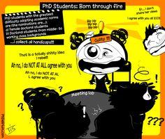 PhD cartoon from Phdelirium/ PhD students: born through fire !
