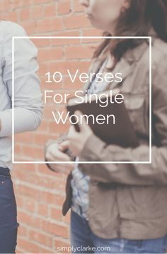 10 Verses for Single Women - Simply Clarke Christian Devotions, Christian Quotes, Christian Singles, Christian Marriage, Single Christian Women, Christian Living, Christian Life, How To Be Single, Single Life