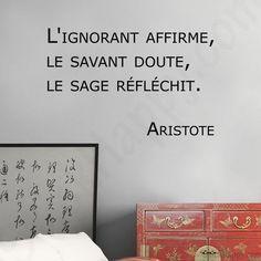 Citation & Proverbe Image Description Stickers citation sagesse : L'ignorant affirme, le savant doute, le sage réfléchit de Aristote – www.stickhappy.co…