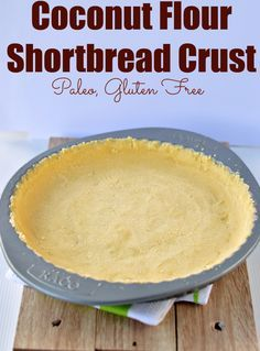 The Coconut Flour Shortbread Pie Crust is a 4 ingredient easy gluten free pie crust and paleo pie crust for all your dessert or savoury pies.