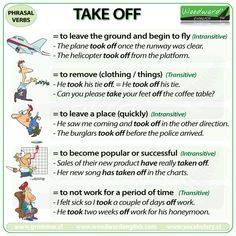 TAKE OFF - English Phrasal Verb with meanings and example sentences.Repinned by Chesapeake College Adult Ed. We offer free classes on the Eastern Shore of MD to help you earn your GED - H.S. Diploma or Learn English (ESL) . For GED classes contact Danielle Thomas 410-829-6043 dthomas@chesapeake.edu For ESL classes contact Karen Luceti - 410-443-1163 Kluceti@chesapeake.edu . www.chesapeake.edu