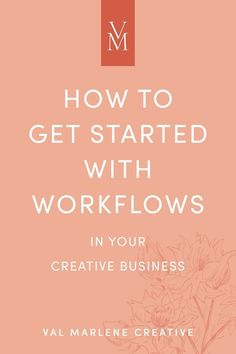 How to Get Started with Workflows in your Creative Biz // Val Marlene Creative Coaching -- Online Entrepreneur, Business Entrepreneur, Business Marketing, Media Marketing, Marketing Strategies, Content Marketing, Digital Marketing, Time Management Tips, Business Management