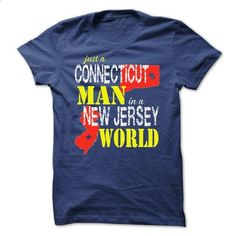 Connecticut Man In A New Jersey World - #custom dress shirts #cool hoodies for men. GET YOURS => https://www.sunfrog.com/States/Connecticut-Man-In-A-New-Jersey-World.html?id=60505