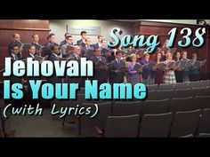 Song 138 - Jehovah Is Your Name (with Lyrics) JW - YouTube