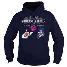 The Love Between Mother And Daughter - West Virginia Maine #stateshirts #hometownshirts #usa #West Virginia #West Virginiatshirts #West Virginiahoodies