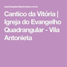 Cantico da Vitória | Igreja do Evangelho Quadrangular - Vila Antonieta