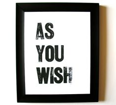 PRINT - as you wish BLACK LETTERPRESS 8x10 typography poster - i love you on Etsy, $20.00