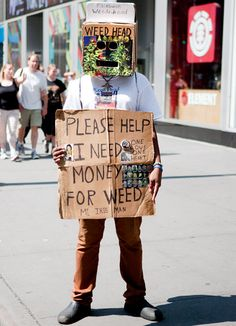 Taken from Times Square, NYC! #WEED. At least he's honest!