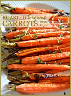 ROASTED ORGANIC CARROTS WITH THYME- sweet, scrumptious, filled with flavor