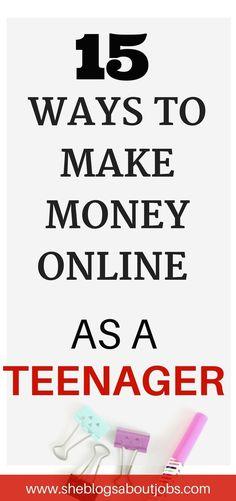 Make money online   Online jobs for teens   Ways to make money online for teen   teens work from home
