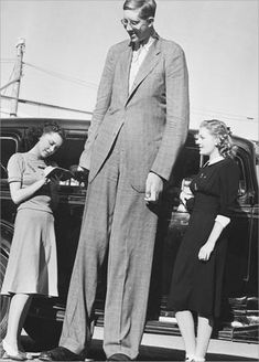 Robert Pershing Wadlow (February 22, 1918 – July 15, 1940) was the tallest man ever. He measured 9 feet (2.74 m). He weighed 500 lb  age 4 he was already 5 feet, 4 inches (1.63 m). He kept growing until the day he died. He performed with Ringling Brothers Circus in 1938. When Wadlow was 22, a faulty leg brace he was wearing popped of and cut his ankle. It then got infected. He died in his sleep at 22 years old on July 15, 1940.
