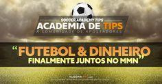 Futebol + Dinheiro = Academia de Tips. Faça o seu cadastro GRÁTIS!