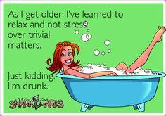 Just kidding, I'm drunk.