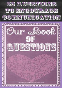 55 Questions to Encourage Communication in Your Relationship - Life's All About Little Adventures
