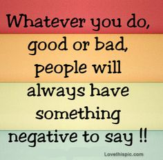 whatever you do quotes quote colorful life people wise stripes lifequotes lifequote talk lifelessons negative