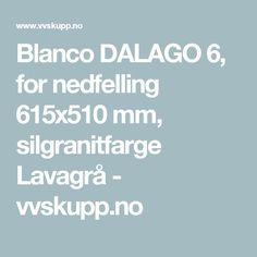 Blanco DALAGO 6, for nedfelling 615x510 mm, silgranitfarge Lavagrå  - vvskupp.no