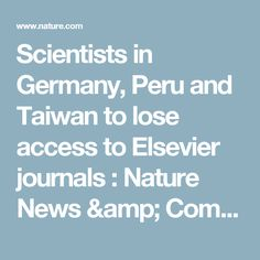 Scientists in Germany, Peru and Taiwan to lose access to Elsevier journals : Nature News & Comment
