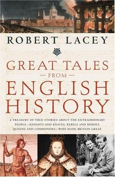 Great Tales from English History. I've reread this one numerous times.