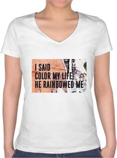 I Said Color My Life Kendin Tasarla - Bayan V Yaka Tişört