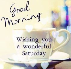 Are you looking for ideas for good morning motivation?Check out the post right here for very best good morning motivation inspiration. These enjoyable quotes will brighten your day. Good Morning Saturday Images, Happy Saturday Quotes, Saturday Greetings, Weekend Quotes, Good Morning Coffee, Morning Greetings Quotes, Good Night Quotes, Good Morning Wishes, Good Morning Good Night