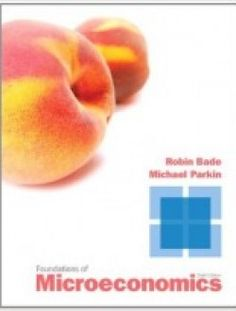 Microeconomics 8th edition by michael parkin 001 publication foundations of microeconomics edition pdf book by robin bade and michael parkin isbn genres economy fandeluxe Choice Image