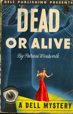 Dell Books 2 - Patricia Wentworth - Dead or Alive Vintage Book Covers, Comic Book Covers, Comic Books, Story Writer, Pulp Magazine, Band Posters, Cozy Mysteries, Agatha Christie, Amazing Adventures