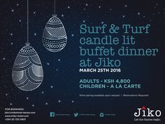 Surf & Turf candle lit buffet dinner at #Jiko on March 25th #GoodFriday. The perfect way to start off your #EasterWeekend. Adults: 4,800Kes; Kids: a la carte. Reservations required. Bookings: +254 20 720 0601 #familydinner #candlelitdinner #surfandturf #foodie