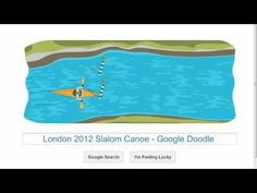Beat my 18 sec :-)  Try it: http://www.google.com/doodles/slalom-canoe-2012  Google Doodle for 2012 Summer Olympic Games in London - Slalom Canoe