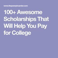 100+ Awesome Scholarships That Will Help You Pay for College Grants For College, Financial Aid For College, Scholarships For College, Education College, College Tips, College Planning, College Students, Types Of Education, Education Requirements
