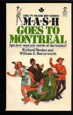 """""""Spirited nuptuals north of the border!"""" the cover blurb reads. M*A*S*H Goes to Montreal by Richard Hooker & William E. Butterworth,"""