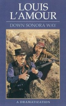Down Sonara Way - Louis L'Amour radio drama