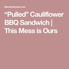 """""""Pulled"""" Cauliflower BBQ Sandwich 