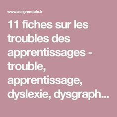11 fiches sur les troubles des apprentissages - trouble, apprentissage, dyslexie, dysgraphie, dysorthographie, dyscalculie, dysphasie, dyspraxie, diagnostic, repérage Le Trouble, Decir No, Inspiration, Adhd, Day Planners, Dyscalculia, Dyslexia, Special Needs, Name Place Cards