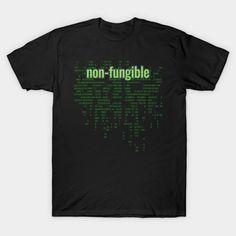 Crypto Tech Non-Fungible Digital Array Bright Green - Crypto Tech - T-Shirt | TeePublic Dragon Z, Tech T Shirts, Bright Green, Future, Digital, Mens Tops, Future Tense