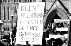 Killing Palestinian children will not bring you security...