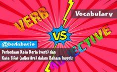 Perbedaan Kata Kerja dan Kata Sifat dalam Bahasa Inggris   http://www.belajardasarbahasainggris.com/2018/02/21/perbedaan-kata-kerja-dan-kata-sifat-dalam-bahasa-inggris/