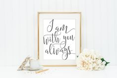 I Am With You Always Christian Wall Art Bible Verse Printables Matthew 28:20 Nursery Wall Art Calligraphy Quote Prints Quote Art by blueelephantprints on Etsy https://www.etsy.com/listing/251151395/i-am-with-you-always-christian-wall-art