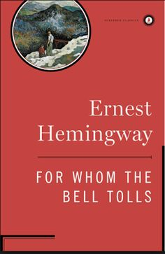 For Whom The Bell Tolls, di Ernest Hemingway