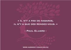 « Il n'y a pas de hasards, il n'y a que des rendez-vous. » - Paul Eluard - . Deviens l'#architectedetonbonheur ! . #citation #citationdujour #quotes #quotesoftheday #dailyquotes     #liveyourlife #pauleluard #synchronicity #lawofattraction #hasard #wisdom #wisdomquotes Live Your Life, Wisdom Quotes, Coaching, Spiritual, Inspirational Quotes, Training, Brainy Quotes