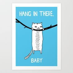 Hang+in+There,+Baby+Art+Print+by+Gemma+Correll+-+$18.00