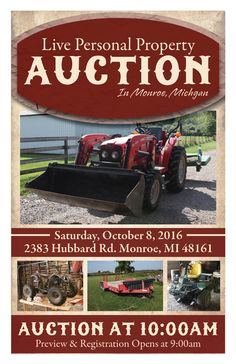 Live On-Site Personal Property Auction! Saturday, October 8, 2016 at 10:00am Preview & Registation at 9:00am 2383 Hubbard Road, Monroe, MI 48161 View More Information at www.pamelaroseauction.com or call 419.865.1224 Pamela Rose Auction Co., LLC #PamelaRoseAuction