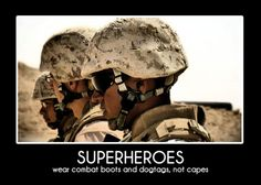 military moments | Military moments / Superheroes wear combat boots and dog tags, not ...