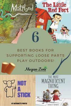 Best Books Supporting Loose Parts Play Outdoors - Megan Zeni Outdoor Education, Outdoor Learning, Outdoor Play, Outdoor Games, Outdoor Ideas, Preschool Books, Kindergarten Activities, Book Activities, Preschool Plans